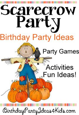 Scarecrow theme party ideas for kids, tweens and teens. Scarecrow theme party games, activities, scavenger hunt and more.  Great ideas for ages 1, 2, 3, 4, 5, 6, 7, 8, 9, 10, 11, 12, 14, 15, 16, 17 years old.  http://www.birthdaypartyideas4kids.com/scarecrow-party.html