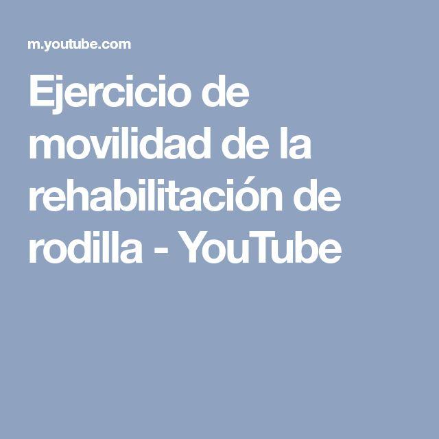 Ejercicio de movilidad de la rehabilitación de rodilla - YouTube