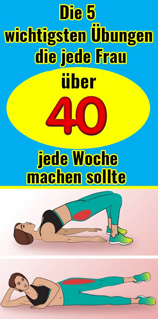 Die 5 wichtigsten Übungen, die jede Frau über 40 jede Woche machen sollte