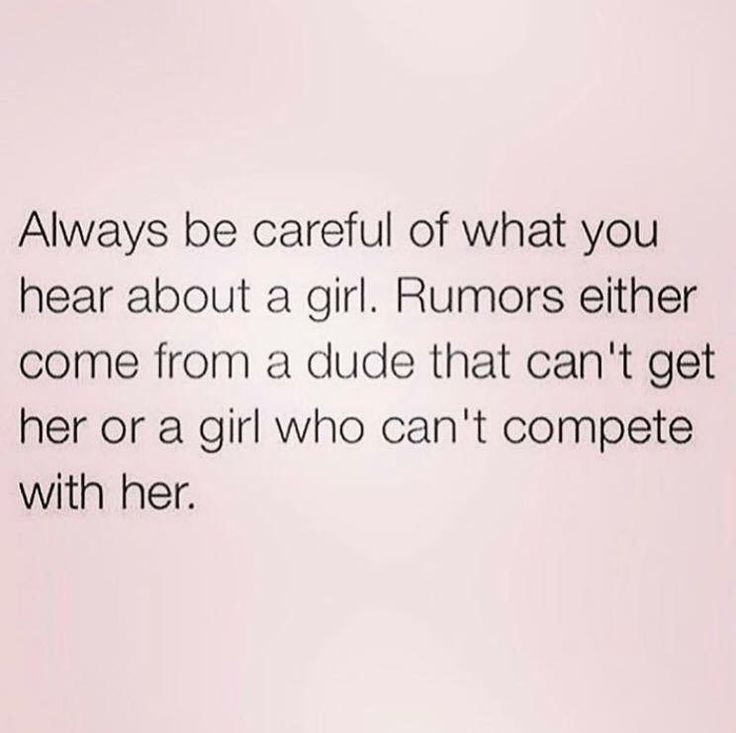 ...or what you hear about a guy!  Rumors either come from a girl that can't get him or a guy that can't compete with him. #rumor #jealousy #relationship #men #women #think