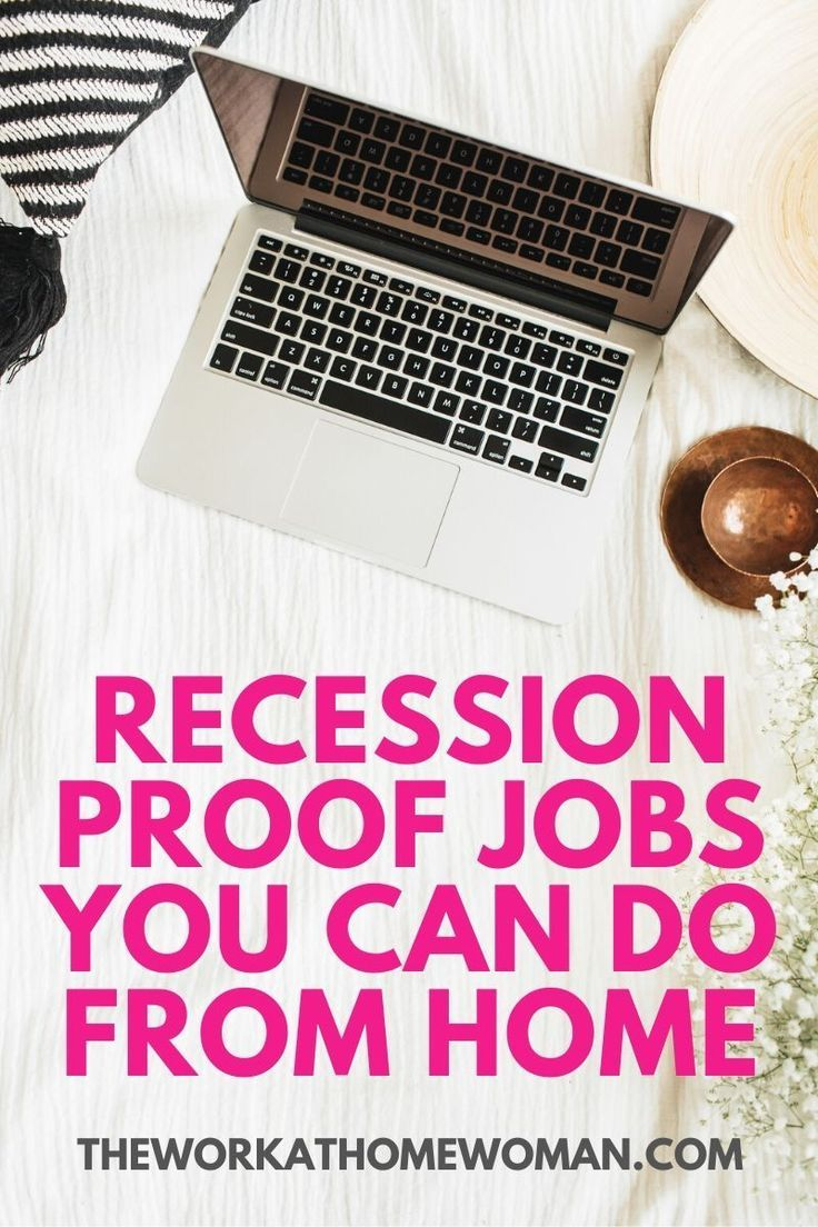 The Best Work From Home Recession Proof Jobs Job Posting Work