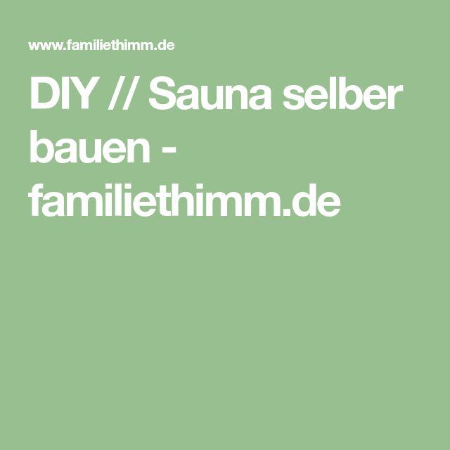 DIY // Sauna selber bauen - familiethimm.de