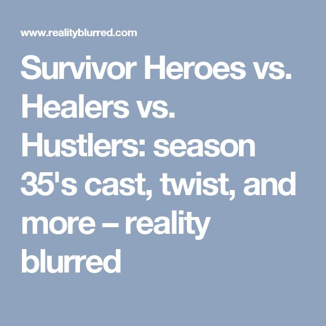 Survivor Heroes vs. Healers vs. Hustlers: season 35's cast, twist, and more – reality blurred