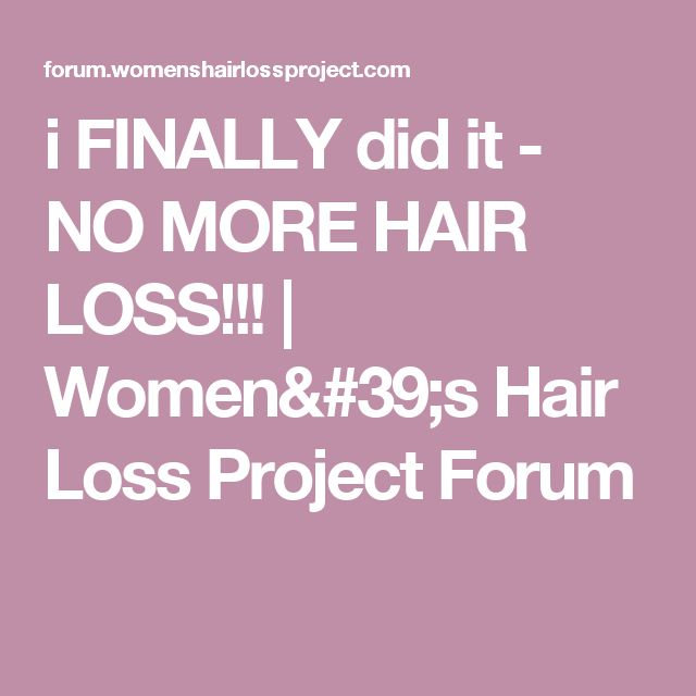i FINALLY did it - NO MORE HAIR LOSS!!! | Women's Hair Loss Project Forum