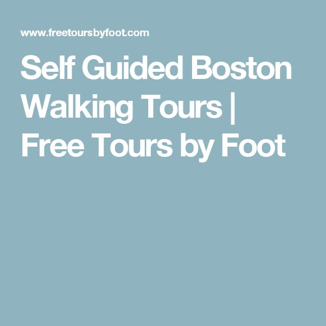 Self Guided Boston Walking Tours | Free Tours by Foot