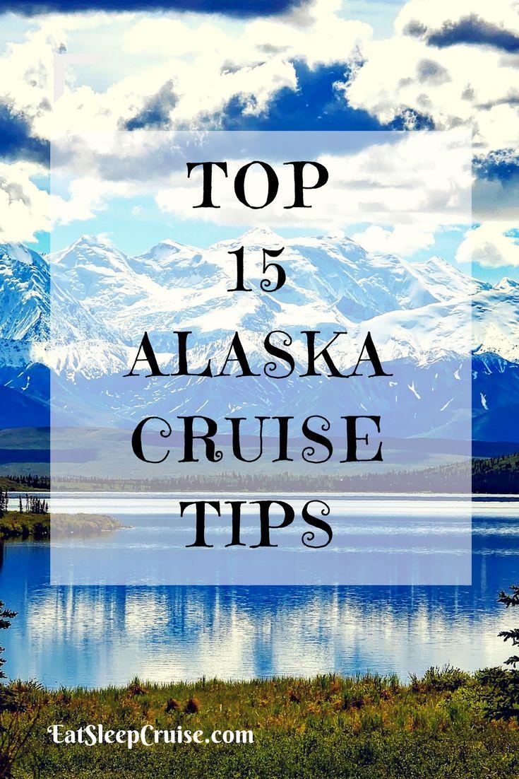Top 15 Alaska Cruise Tips #Cruise #CruiseTips  #Alaska