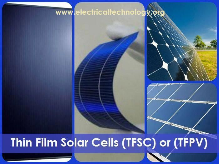 Thin Film Solar Power Thin Film Solar Cells Tfsc Or Tfpv Photovoltaic Cells And Panels Photovoltaiccell Solarpane Solar Panels Solar Photovoltaic Cells