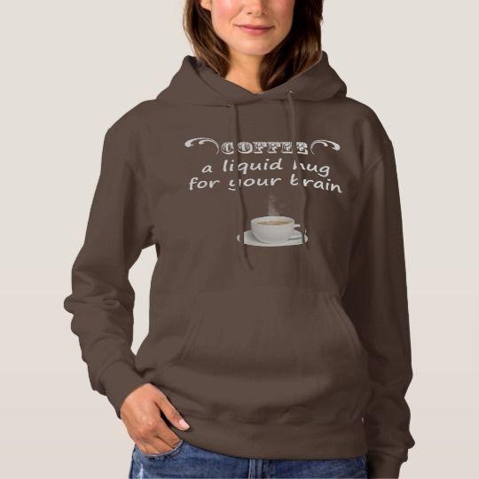 Coffee a Liquid Hug for your Brain Women's Hoodie