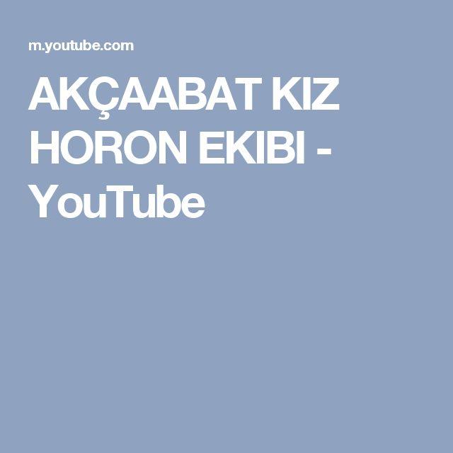 AKÇAABAT KIZ HORON EKIBI - YouTube