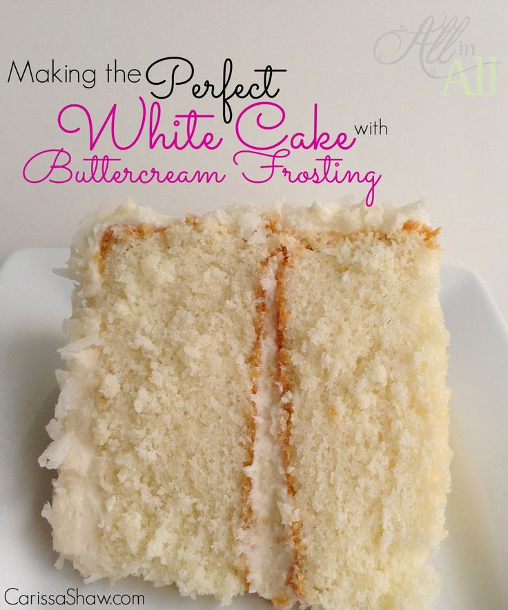 How to make a wonderful white cake with buttercream frosting that tastes like it came from a bakery!