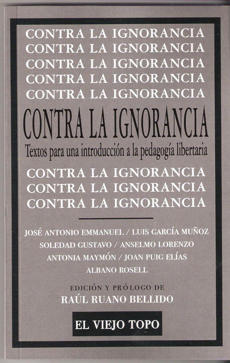 Contra la ignorancia. Textos para una introducción a la pedagogía libertaria, de Raúl Ruano Bellido.