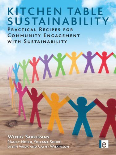Kitchen Table Sustainability: Practical Recipes for Community Engagement with Sustainability by Steph Vajda. $10.59. 242 pages. Publisher: Routledge (May 4, 2012)