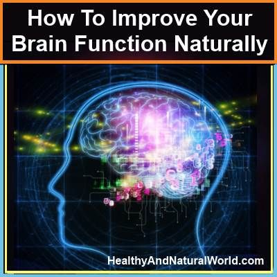 How to improve your brain function naturally.