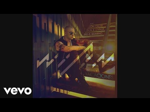 Wisin - Vacaciones (Remix)[Audio] ft. Don Omar, Zion & Lennox, Tito El Bambino - YouTube