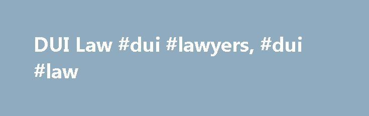"""DUI Law #dui #lawyers, #dui #law http://montana.nef2.com/dui-law-dui-lawyers-dui-law/  # DUI Law Driving under the influence of alcohol or other impairing drugs is a crime in all 50 states and the District of Columbia. Whether your state calls it """"driving under the influence (DUI),"""" """"driving while intoxicated (DWI),"""" or some other name, it is a charge that is taken very seriously and punished accordingly. The National Highway Traffic Safety Administration (NHTSA) estimates that roughly 40…"""