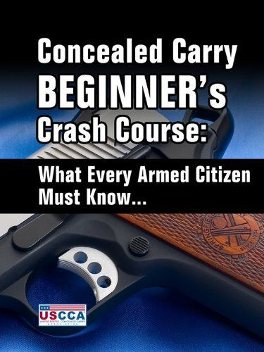 Concealed Carry Beginner's Crash Course - What Every Armed Citizen Must Know About Carrying A Concealed Firearm by U.S. Concealed Carry Association. $3.03