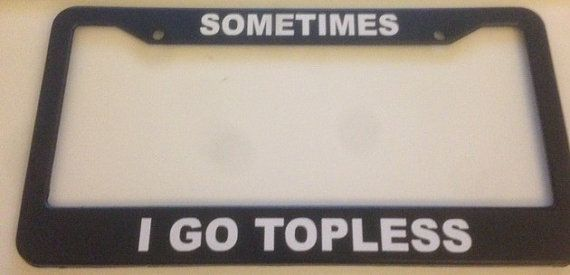 Sometimes I go TOPLESS - BLACK license plate frame - offroad truck wrangler jeep look new convertible on Etsy, $12.99