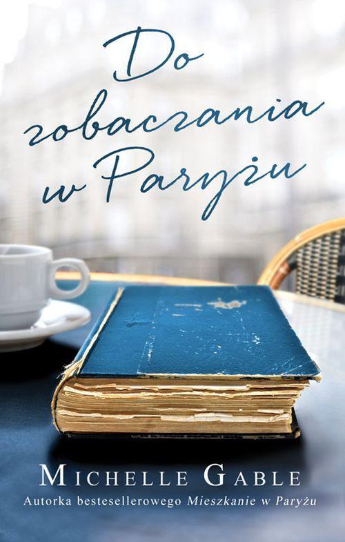 Do zobaczenia w Paryżu - Michelle Gable - swiatksiazki.pl