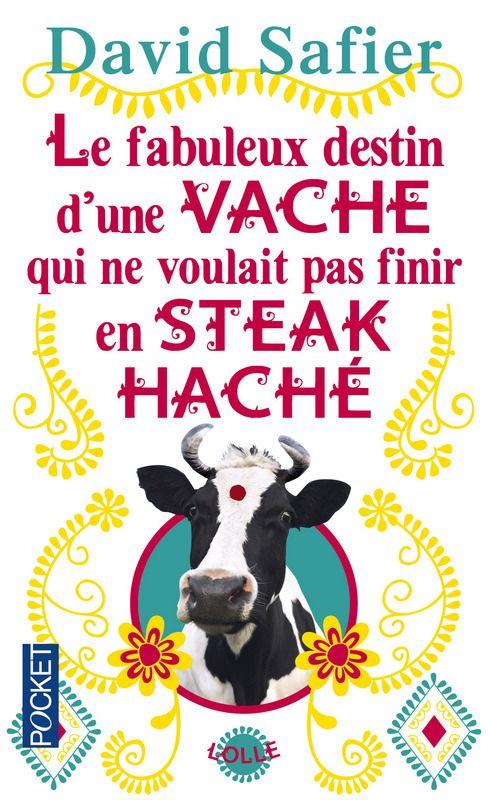 David Safier, Le Fabuleux destin d'une vache qui ne voulait pas finir en steack haché, Pocket, 2015