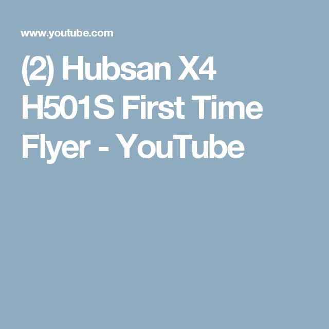 (2) Hubsan X4 H501S First Time Flyer - YouTube