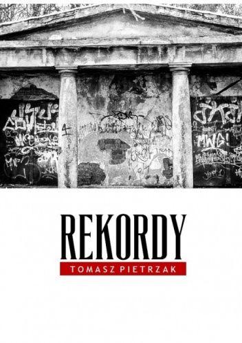 Rekordy - Tomasz Pietrzak - Lubimyczytać.pl #books #poland #literature #polska #literatura