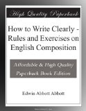 How to Write Clearly – Rules and Exercises on English Composition