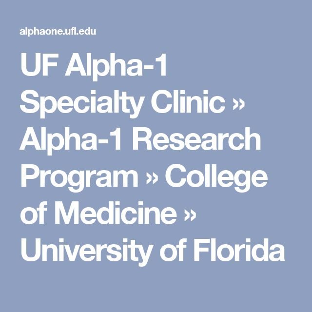 UF Alpha-1 Specialty Clinic » Alpha-1 Research Program » College of Medicine » University of Florida