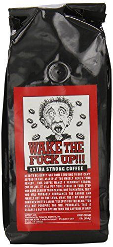 Wake the F'Up Uncensored Coffee, Original Extra Strong, for those reeeeaaallly bad mornings!! Available on Amazon