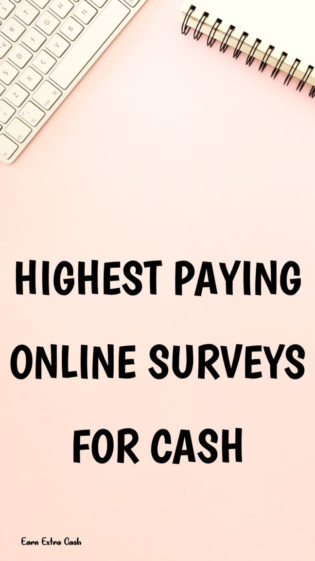 Highest Paying Online Surveys For Cash ….. earn …