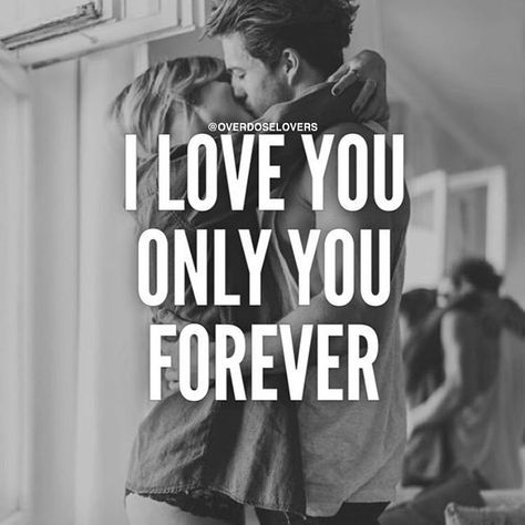 I Love You Only You Forever love love quotes i love you love sayings love image quotes love quotes with pics love quotes with images love quotes for tumblr love quotes for facebook couple love quotes