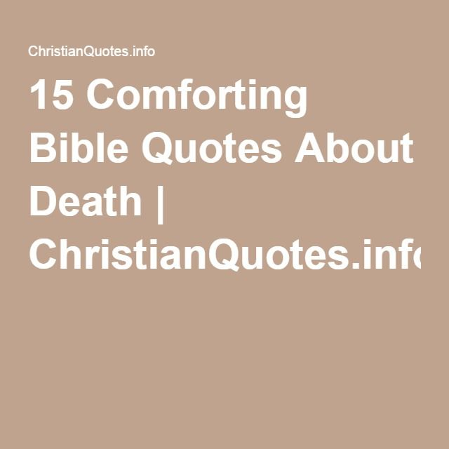Comforting Quotes When Someone Dies: 1000+ Bible Quotes About Death On Pinterest