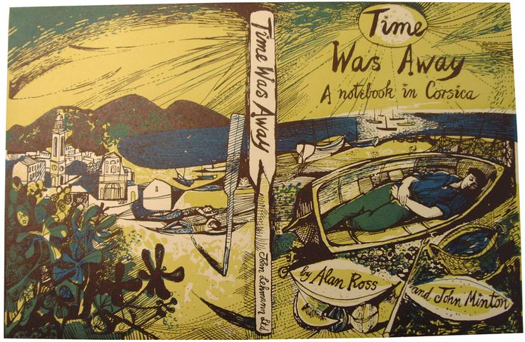 John Minton (Figure 5 - 'Time Was Away, A notebook in Corsica', Book jacket, John Minton for John Lehmann Ltd, England, 1948)