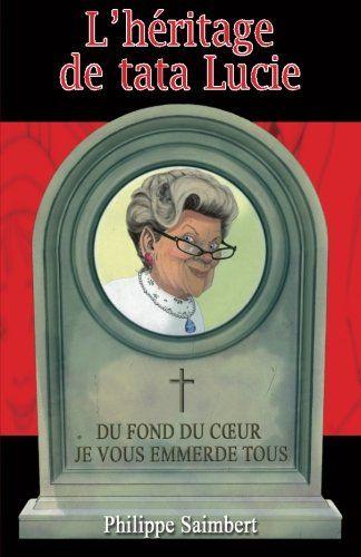 L'héritage de tata Lucie de Philippe Saimbert https://www.amazon.fr/dp/B00JAC1YGI/ref=cm_sw_r_pi_dp_x_iFqIyb8CX7FVQ