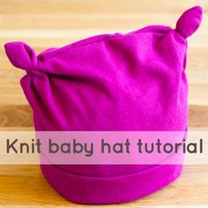 Jersey knit baby hat tutorial