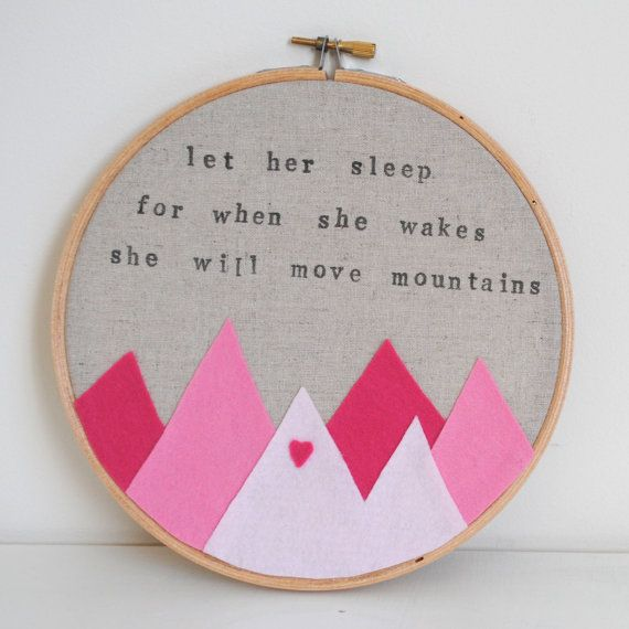 Let Her Sleep, For When She Wakes She Will Move Mountains - Embroidery Hoop Art Wall Hanging - Baby Girl Nursery Decor, Children's Bedroom