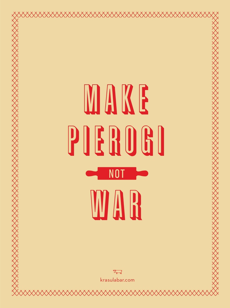 make pierogi not war