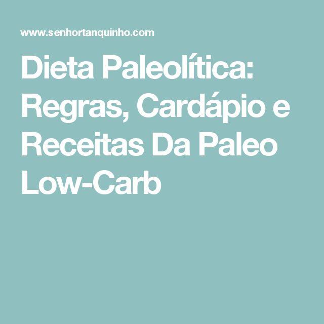 Dieta Paleolítica: Regras, Cardápio e Receitas Da Paleo Low-Carb
