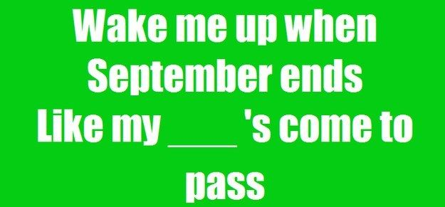 "Do You Know The Lyrics To ""Wake Me Up When September Ends"" By Green Day"