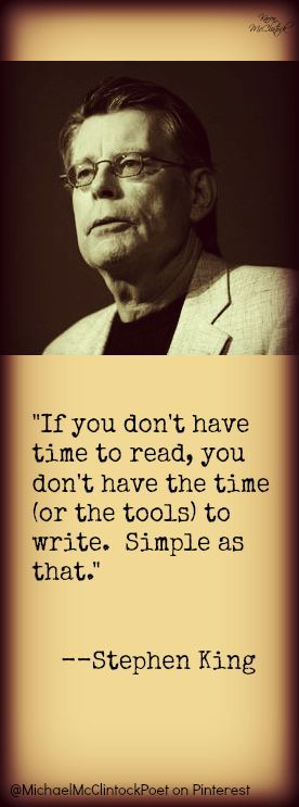 Stephen King quote.   From Writing Tips by Famous Authors @ Michael McClintock Poet on Pinterest.