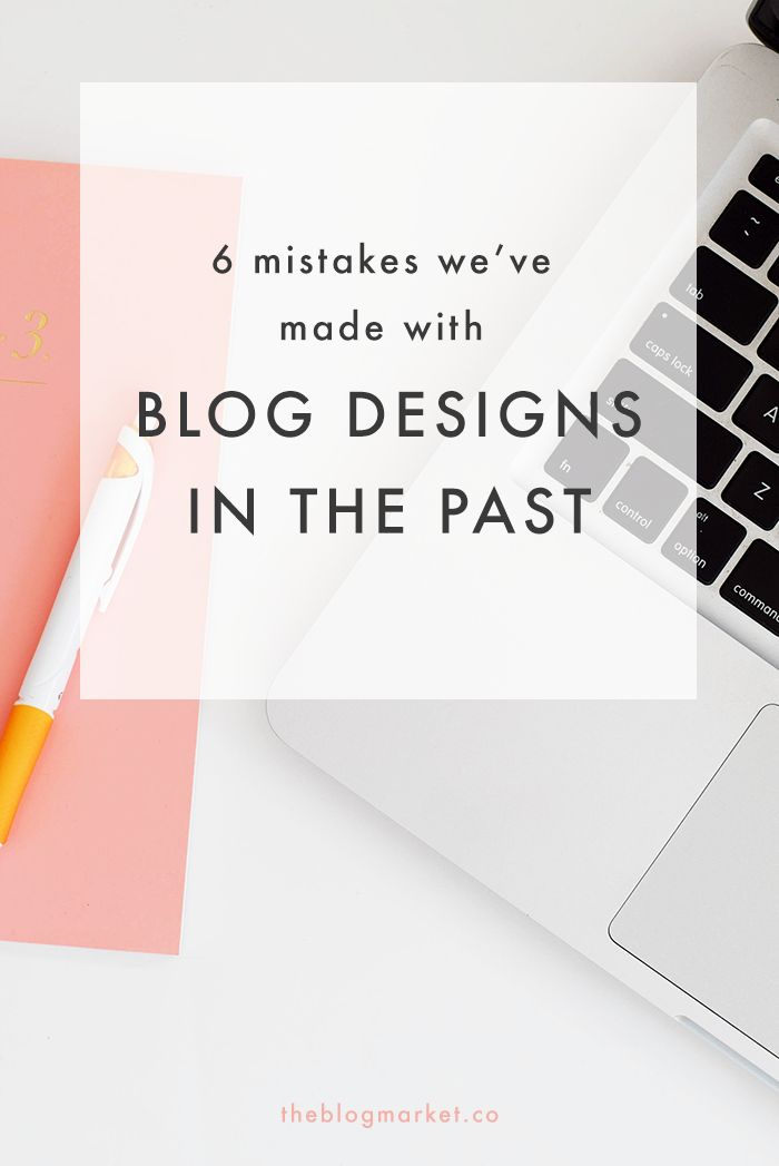 We've made these blog design mistakes so you don't have to