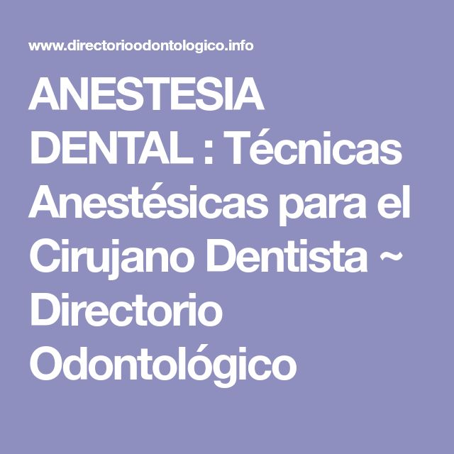 ANESTESIA DENTAL : Técnicas Anestésicas para el Cirujano Dentista ~ Directorio Odontológico