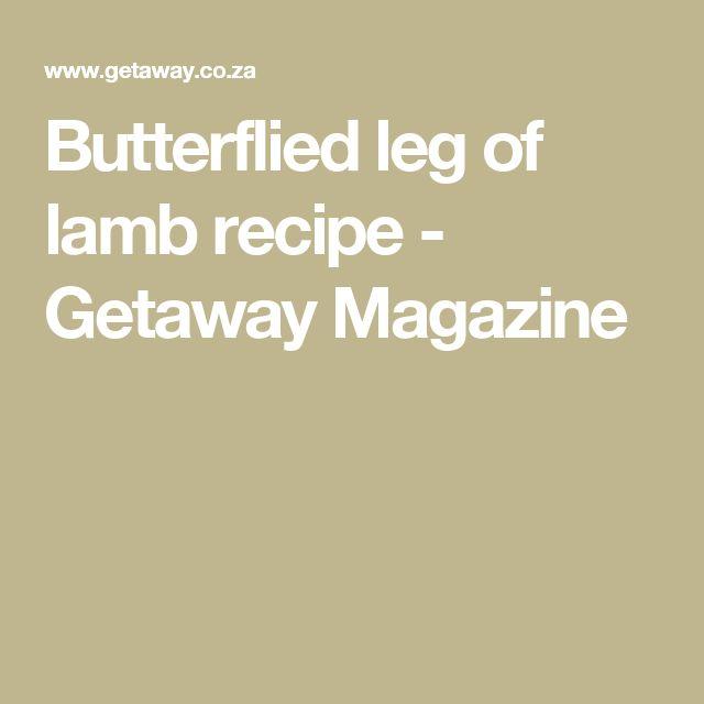 Butterflied leg of lamb recipe - Getaway Magazine