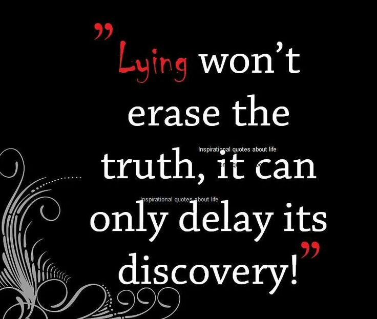 The truth in the past, present & future still exists even if one lies to try to change or alter its existence