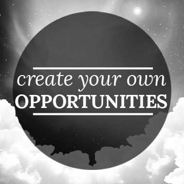 """Create your own opportunities"" Design by Iines Vikiö"