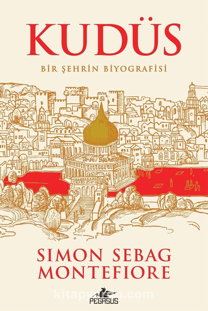 Kudüs & Bir Şehrin Biyografisi -  Simon Sebag Montefiore | kitapyurdu.com