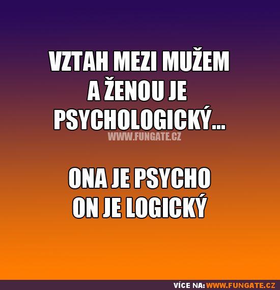 Vztah mezi mužem a ženou je psychologický…