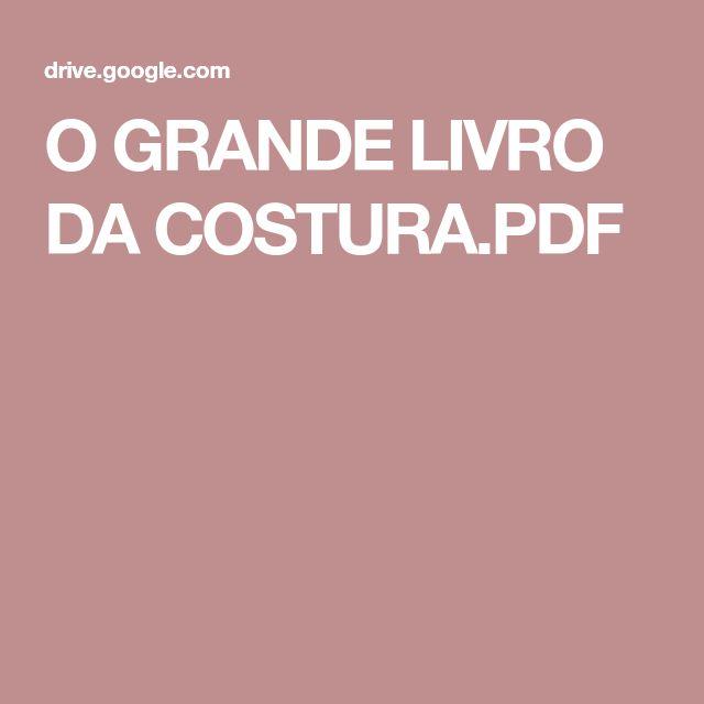 O GRANDE LIVRO DA COSTURA.PDF   Grandes livros, Livros e