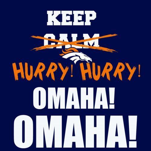 Broncos Country United in Orange - OMAHA!!!