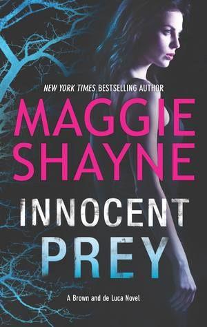 Innocent Prey by Maggie Shayne | Brown and de Luca, #3 | Publisher: Harlequin MIRA | Publication Date: September 30, 2014 | www.maggieshayne.com | Romantic Suspense #Thriller #Paranormal