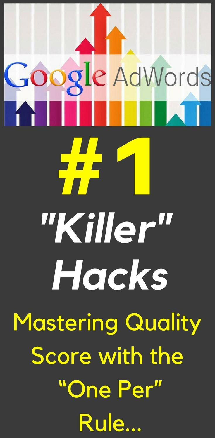 "Google AdWords #1 Killer Hacks  Mastering Quality Score with the ""One Per"" Rule: Just uttering the phrase ""Quality Score"" can strike fear in the hearts of Google #AdWords advertisers. What is it? How does it work? What can I do to make it better? Google AdWords #1 #Killer #Hacks. Learn more…"